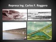 Represa Ing. Carlos F. Roggero - Cemupro