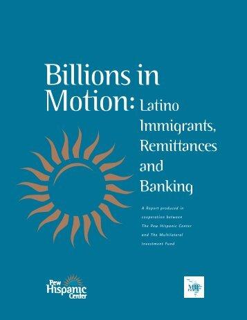 Latino Immigrants, Remittances and Banking - Pew Hispanic Center