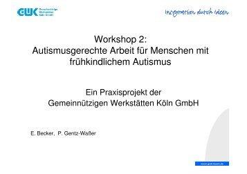 Workshop 2, Engelberth Becker und Peter Gentz-Waßer