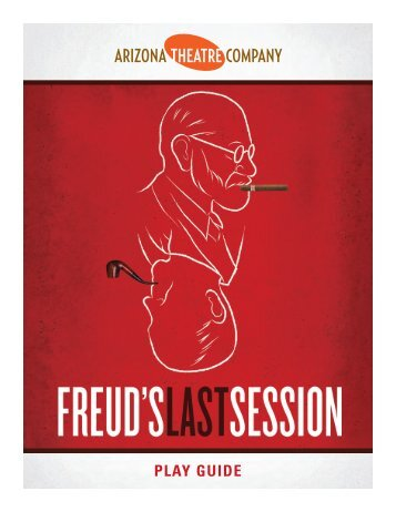 Freud's Last Session (PDF) - Arizona Theatre Company