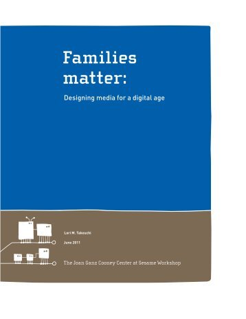 Families Matter: Designing Media for a Digital Age - Joan Ganz ...