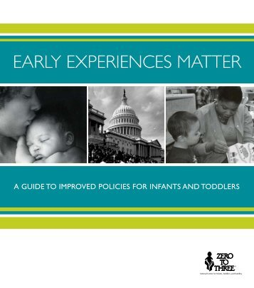 EARLY EXPERIENCES MATTER - Zero to Three