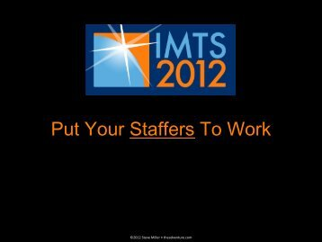 Put Your Staffers To Work - IMTS.com
