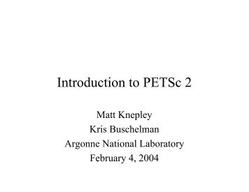 Introduction to PETSc 2 - The ACTS Toolkit