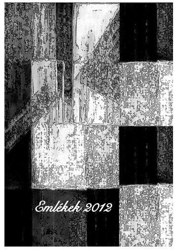 Emlékek : Amatőr költők antológiája, 2012 - MEK