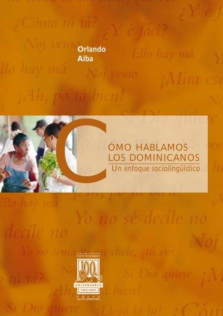 ã Mo Hablamos Los Dominicanos Grupo Leon Jimenes