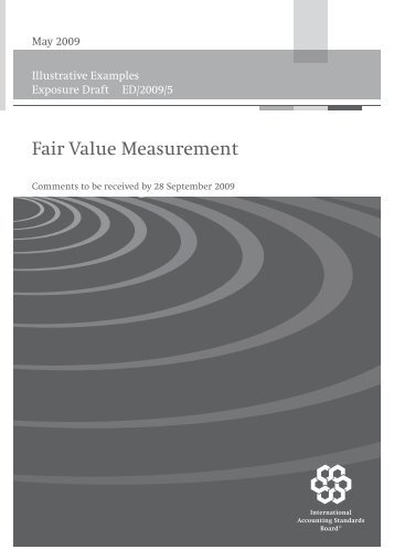 Illustrative Examples Exposure Draft Fair Value Measurement
