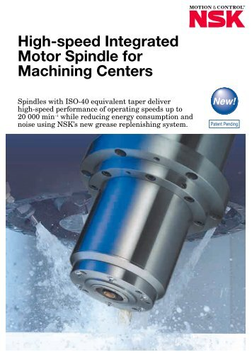 High-speed Integrated Motor Spindle for Machining Centers - NSK