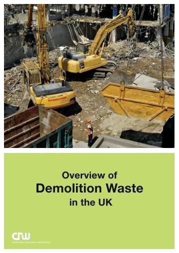 Overview of Demolition Waste in the UK - WRAP Northern Ireland