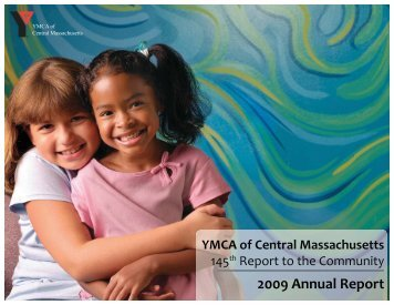 2009 Annual Report - YMCA of Central Massachusetts