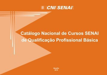 Catálogo Nacional de Cursos SENAI de Qualificação ... - CNI