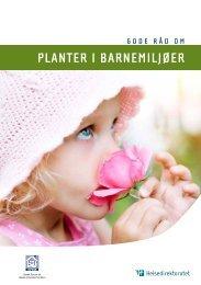 Gode råd om Planter i barnemiljøer. - Norsk Forum for Bedre ...