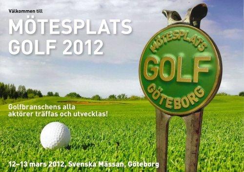 MÖTESPLATS GOLF 2012 - Swedish Greenkeepers Association