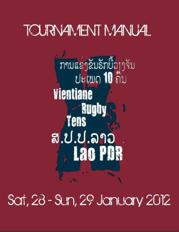 Vientiane 10s 2012 Tournament Manual - Lao Rugby Federation
