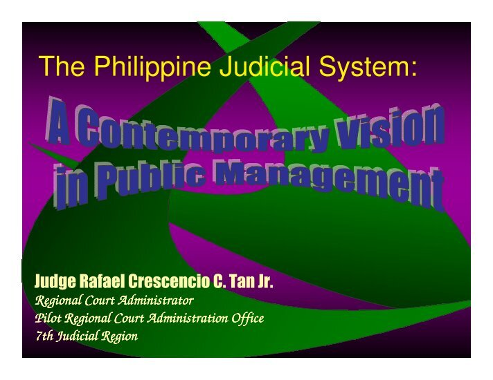 the philippine judicial system The involvement of communities in the philippine judicial system further contributes to the country's unique legal system, which is a blend of civil law.