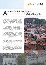 von den Staufern gegründeten - Stadt Schwäbisch Hall