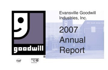 2007 Annual Report - Evansville Goodwill Industries, Inc.
