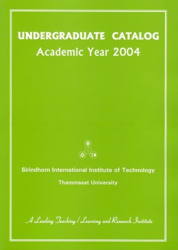 Undergraduate Catalog, Academic Year 2004 - Sirindhorn ...