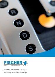 We bring shine to your design: performance plus ... - Fischer GmbH