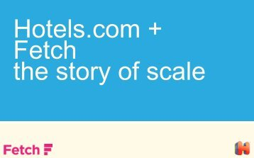 Hotels.com & Fetch - Mobile Marketing Association