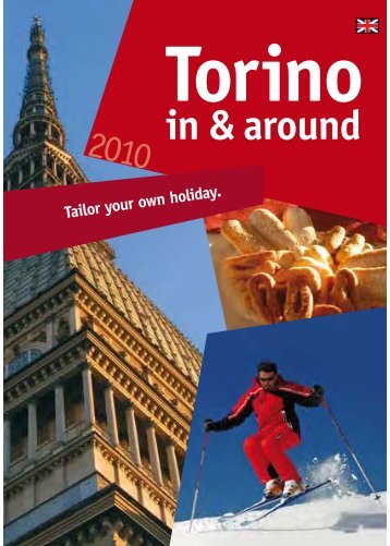 Tailor Your Own Holiday. - Turismo Torino