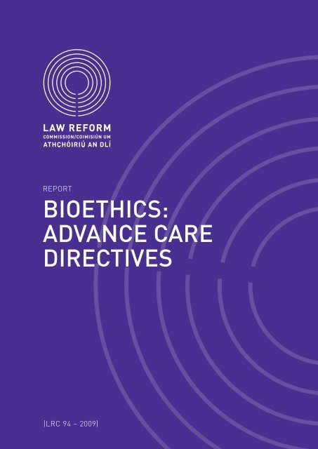 Report on Bioethics: Advance Care Directives - Law Reform ...