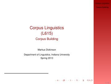 Corpus Linguistics (L615) - Corpus Building - Indiana University