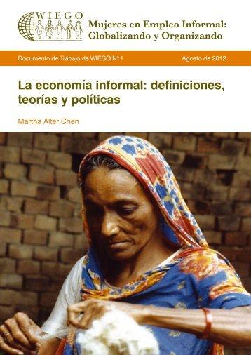 La economía informal: definiciones, teorías y políticas - WIEGO