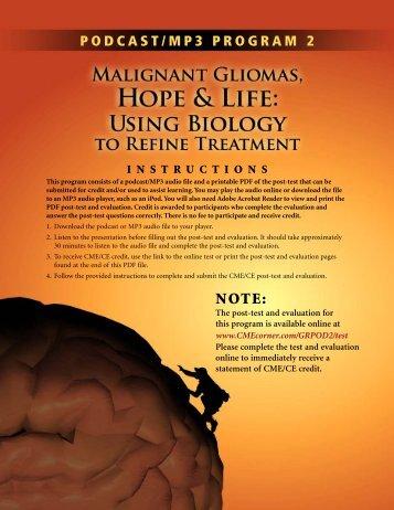 Malignant Gliomas, Hope & Life: Using Biology to ... - CMEcorner.com
