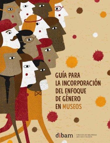 Contenidos\Cultura, Patrimonio y Género\archivos\guia_incorporacion_enfoque_genero_museos