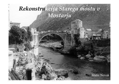Rekonstrukcija kcija Starega mostu v Mostarju - Student Info