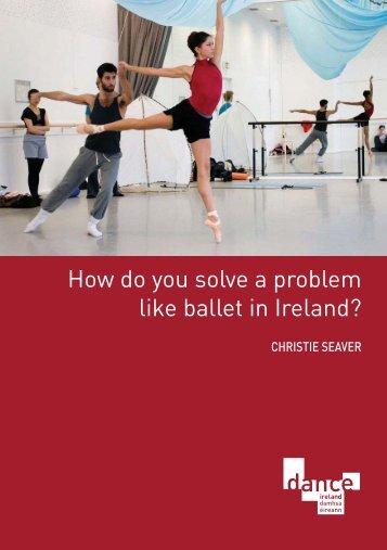 Ballet Essay 3 Oct 2012_Layout 1.qxd - Dance Ireland