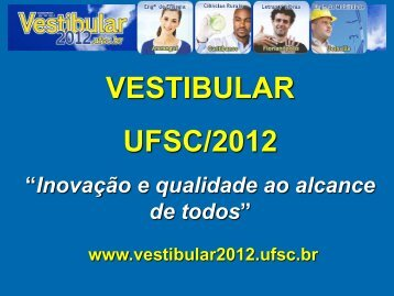 Apresentação do Vestibular UFSC/2012