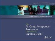 Air Cargo Acceptance Procedures Caroline Gubbi - BDP International