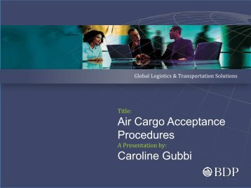 Air Cargo Acceptance Procedures Caroline Gubbi - BDP International
