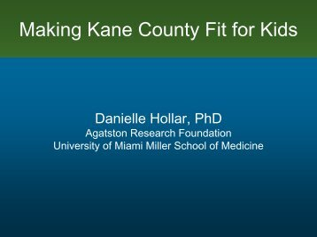 Making Kane County Fit for Kids - Kane County Health Department