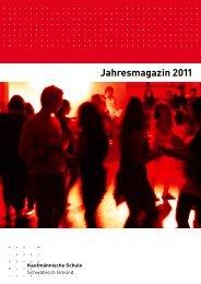 Jahresmagazin 2011 - Kaufmännische Schule Schwäbisch Gmünd