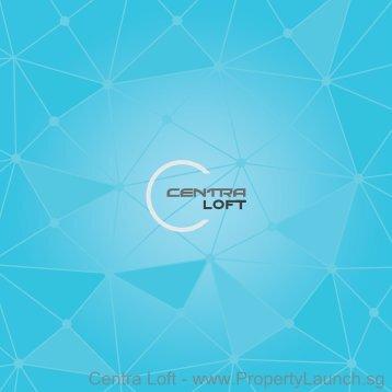 Centra Loft - www.PropertyLaunch.sg