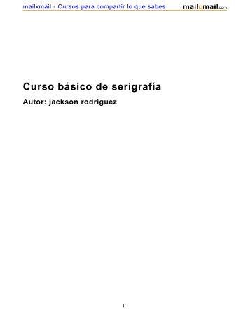 Curso básico de serigrafía Autor: jackson rodriguez - MailxMail