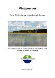 Vindpumpar- Vattenförsörjning av våtmarker och dammar. 2009.