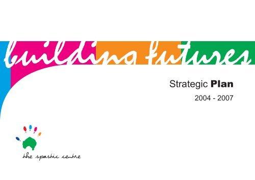 Strategic Plan 2004-2007 - The Spastic Centre