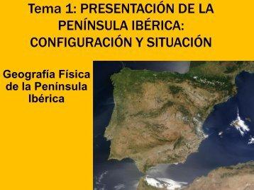 Tema 1: PRESENTACIÓN DE LA PENÍNSULA IBÉRICA ...