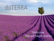 Welcome We will begin shortly - dōTERRA - Essential Oils