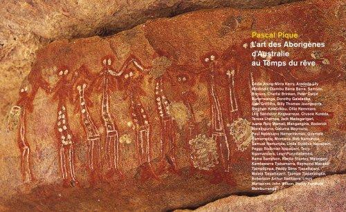 Pascal Pique L'art des Aborigènes d'Australie au Temps du rêve