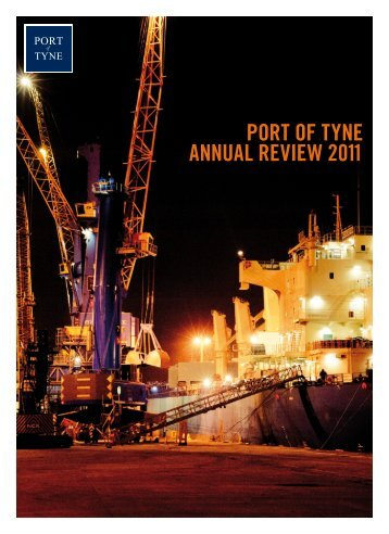 PORT OF TYNE ANNUAL REVIEW 2011