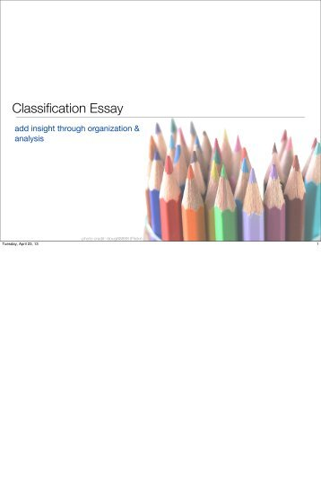 classification essay on dating classification of paragraph essay sample  men can be categorized by the way they treat women while dating into three groups: a social addict, a content lover .