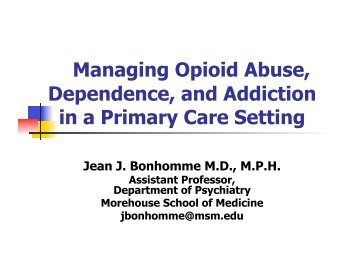 Managing Opioid Abuse, Dependence, and ... - the ATTC Network