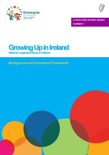 Background and Conceptual Framework - Growing Up in Ireland