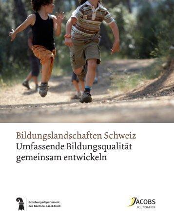 Bildungslandschaften Schweiz Umfassende Bildungsqualität ...