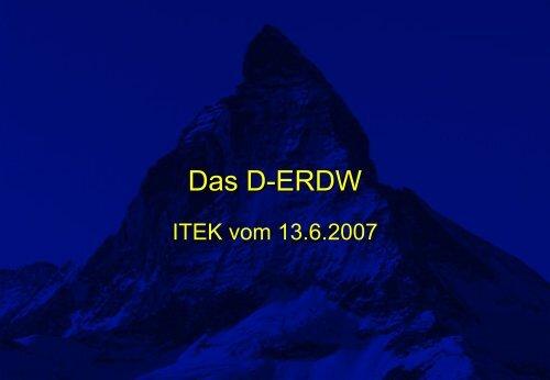 Das D-ERDW - ITEK